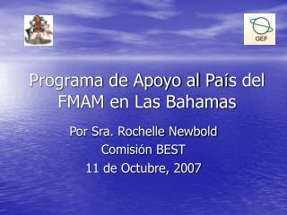 Programa de Apoyo al Pa í s del FMAM en Las Bahamas