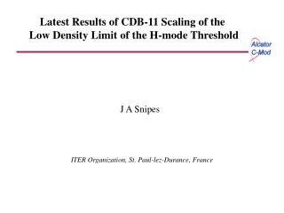 Latest Results of CDB-11 Scaling of the  Low Density Limit of the H-mode Threshold