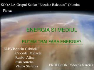 MEDIUL SI ENERGIA