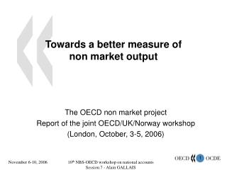 Towards a better measure of non market output