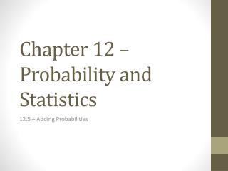Chapter 12 – Probability and Statistics