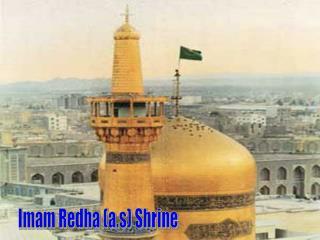 Imam Redha (a.s) Shrine