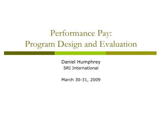 Performance Pay:  Program Design and Evaluation