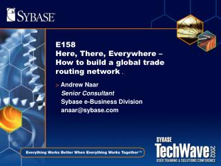 E158  Here, There, Everywhere –  How  to build a global trade routing network .