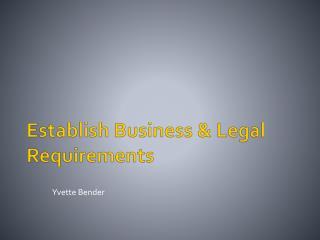 Establish Business & Legal Requirements