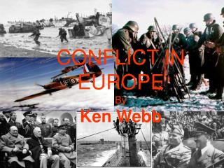 CONFLICT IN EUROPE By Ken Webb