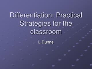 Differentiation: Practical Strategies for the classroom