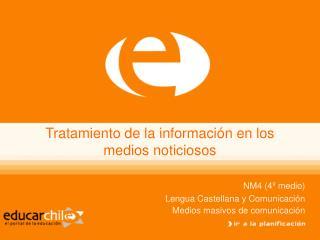 Tratamiento de la información en los medios noticiosos