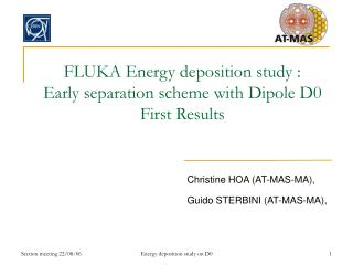 FLUKA Energy deposition study :  Early separation scheme with Dipole D0 First Results