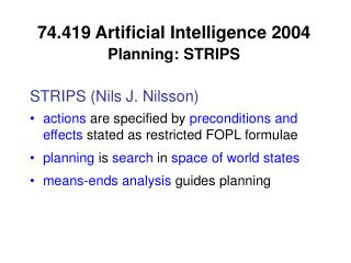 74.419 Artificial Intelligence 2004  Planning: STRIPS