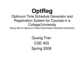 Quang Tran CSE 403 Spring 2006