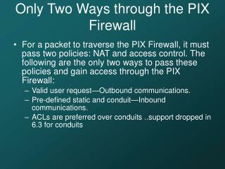 Only Two Ways through the PIX Firewall