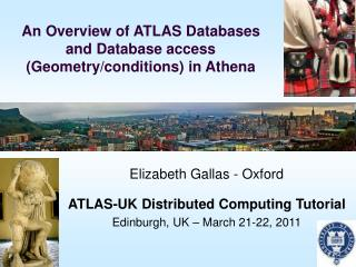 An Overview of ATLAS Databases  and Database access (Geometry/conditions) in Athena