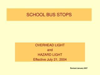 SCHOOL BUS STOPS
