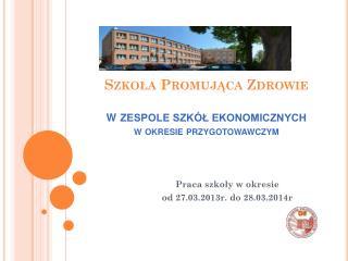 Szkoła Promująca Zdrowie w  ZESPOLE SZKÓŁ EKONOMICZNYCH w okresie przygotowawczym