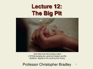 Lecture 12: The Big Pit