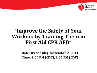 """Improve the Safety of Your Workers by Training Them in First Aid CPR AED"""