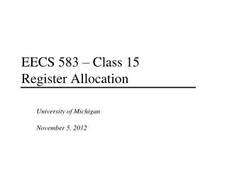EECS 583 � Class 15 Register Allocation