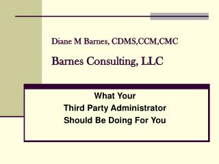 Diane M Barnes, CDMS,CCM,CMC Barnes Consulting, LLC