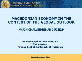 MACEDONIAN ECONOMY IN THE CONTEXT OF THE GLOBAL OUTLOOK - MAIN CHALLENGES AND RISKS-