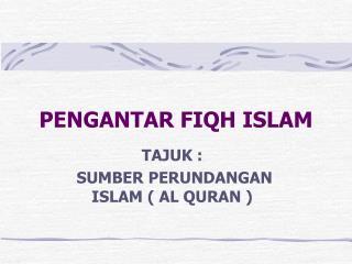 PENGANTAR  FIQH ISLAM