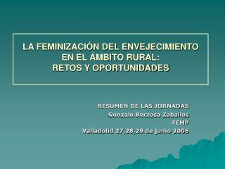 LA FEMINIZACIÓN DEL ENVEJECIMIENTO EN EL ÁMBITO RURAL: RETOS Y OPORTUNIDADES