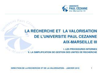 LA RECHERCHE ET  LA VALORISATION  DE L'UNIVERSITE PAUL CEZANNE AIX-MARSEILLE III