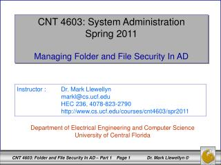 CNT 4603: System Administration Spring 2011 Managing Folder and File Security In AD
