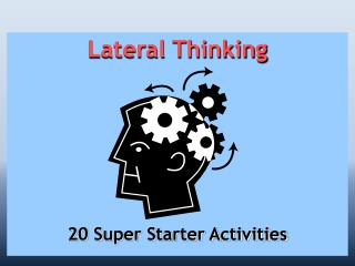 Lateral Thinking 20 Super Starter Activities