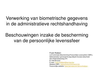 Frank Robben Lid Commissie Bescherming Persoonlijke Levenssfeer (CBPL)