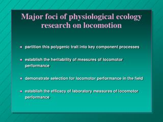 Major foci of physiological ecology research on locomotion