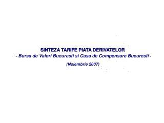 SINTEZA TARIFE PIATA DERIVATELOR  - Bursa de Valori Bucuresti si Casa de Compensare Bucuresti  -