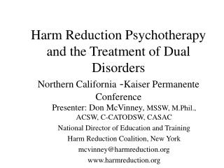 Harm Reduction Psychotherapy and the Treatment of Dual Disorders Northern California -Kaiser Permanente Conference