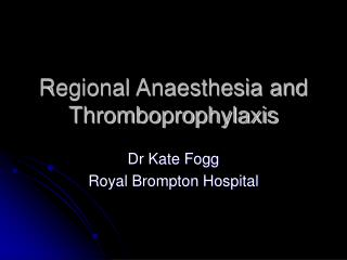 Regional Anaesthesia and Thromboprophylaxis