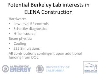 Potential Berkeley Lab interests in ELENA Construction