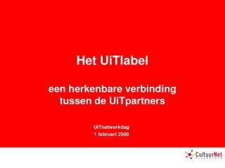Het UiTlabel een herkenbare verbinding  tussen de UiTpartners