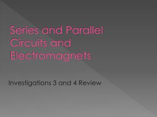 Series and Parallel Circuits and Electromagnets