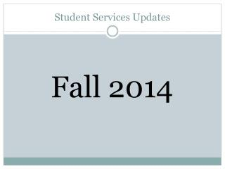 Student Services Updates