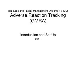 Resource and Patient Management Systems (RPMS) Adverse Reaction Tracking (GMRA)