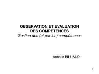 OBSERVATION ET EVALUATION DES COMPETENCES Gestion des (et par les) compétences