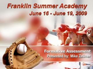 Formative Assessment Presented by: Mike Zellmer