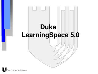 Duke  LearningSpace 5.0