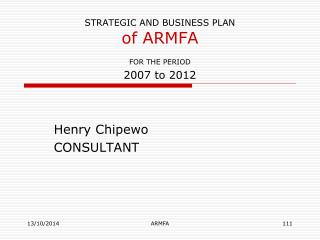 STRATEGIC AND BUSINESS PLAN of ARMFA FOR THE PERIOD 2007 to 2012
