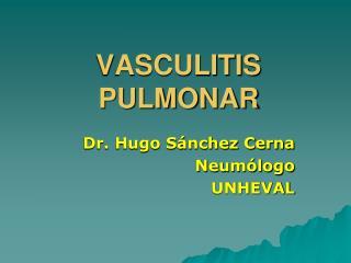 VASCULITIS PULMONAR