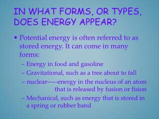 In what forms, or types, does energy appear?