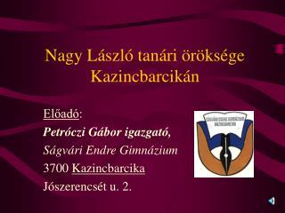 Nagy László tanári öröksége Kazincbarcikán