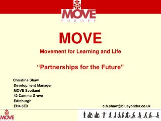 "MOVE Movement for Learning and Life ""Partnerships for the Future"" Christine Shaw"