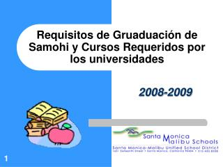 Requisitos de Gruaduaci n de Samohi y Cursos Requeridos por los universidades