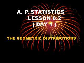 P. STATISTICS LESSON 8.2 ( DAY 1 )