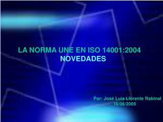LA NORMA UNE EN ISO 14001:2004 NOVEDADES